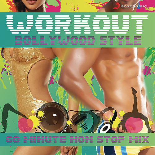 Workout Bollywood Style: 60 Mins Non Stop Mix by Various Artists