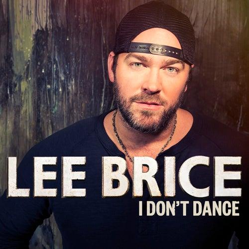 I Don't Dance (Single) de Lee Brice