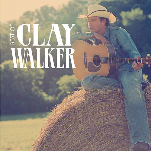 Best Of by Clay Walker