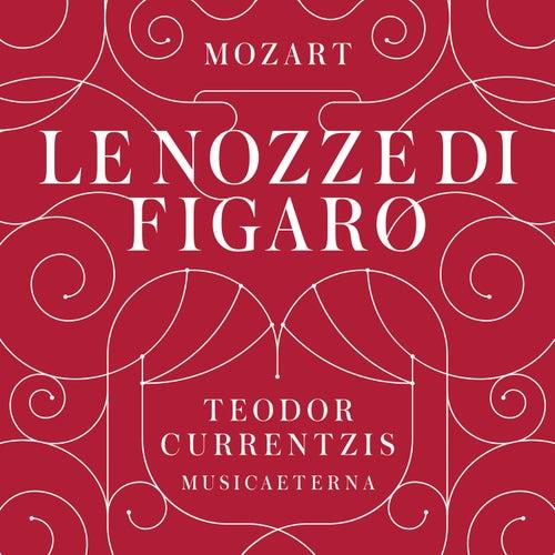 Mozart: Le nozze di Figaro, K. 492 by Teodor Currentzis