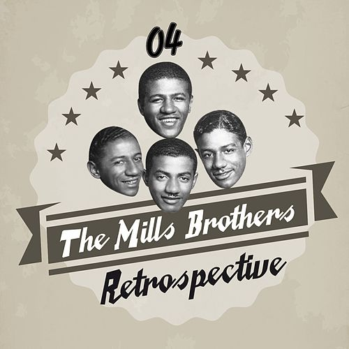 The Mills Brothers Retrospective, Vol. 4 de The Mills Brothers