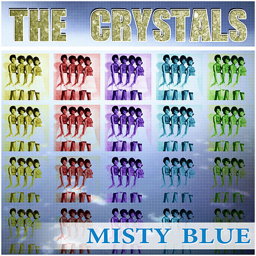 The Crystals - Misty Blue by The Crystals