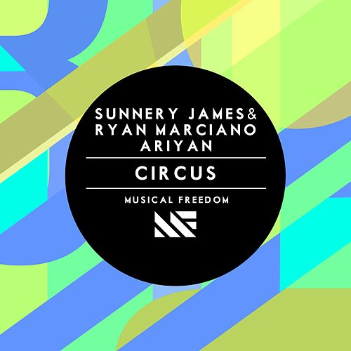 Circus von Sunnery James & Ryan Marciano