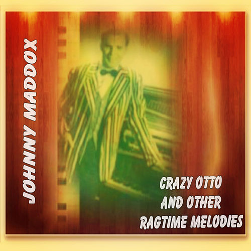Craz Otto and Other Rag Time Melodies de Johnny Maddox