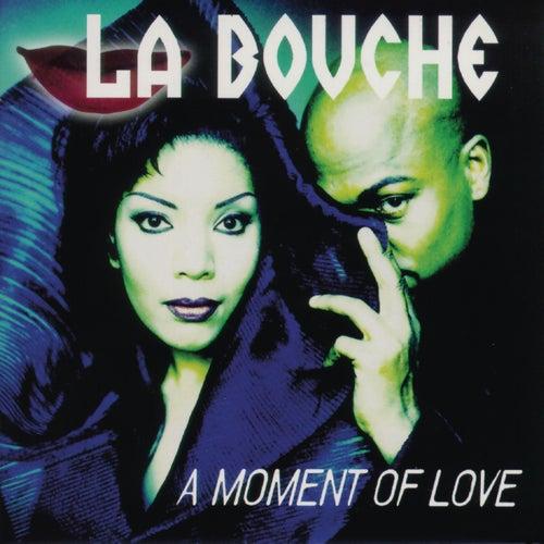 A Moment Of Love de La Bouche