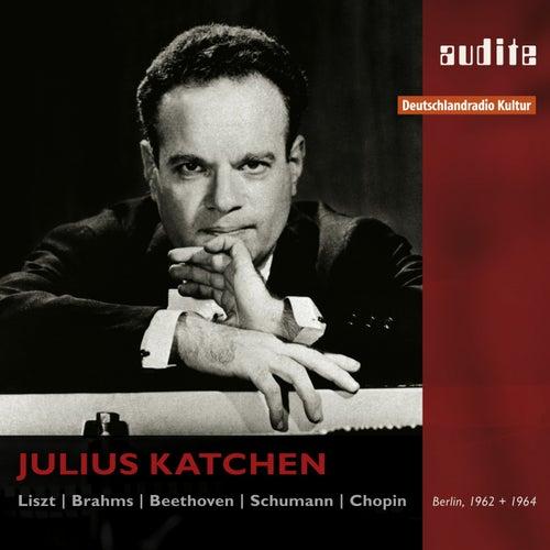 Julius Katchen Plays Liszt, Brahms, Beethoven, Schumann and Chopin by Julius Katchen