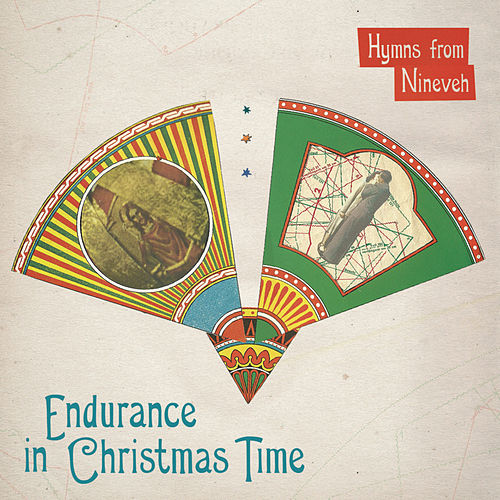 Endurance In Christmas Time by Hymns from Nineveh