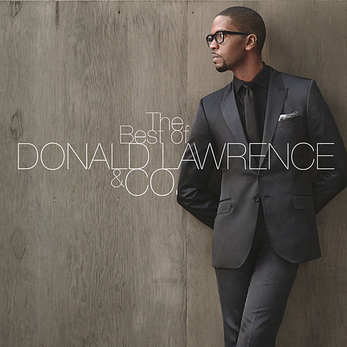 The Best of Donald Lawrence & Co. von Donald Lawrence