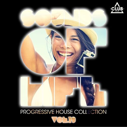 Sounds of Life - Progressive House Collection, Vol. 19 de Various Artists