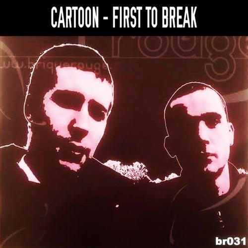 First to Break by Cartoon
