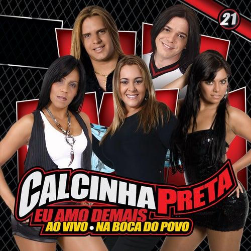 Eu Amo Demais, Vol. 21 (Ao Vivo) by Calcinha Preta