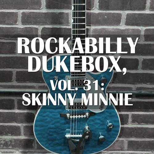 Rockabilly Dukebox, Vol. 31: Skinny Minnie by Various Artists