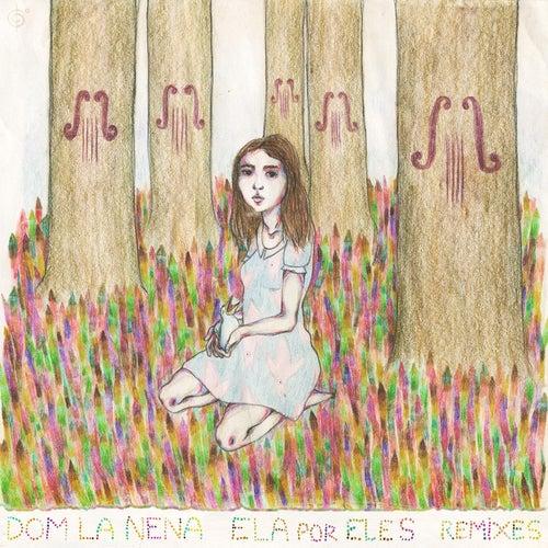 Ela por Eles (Remixes) de Dom La Nena