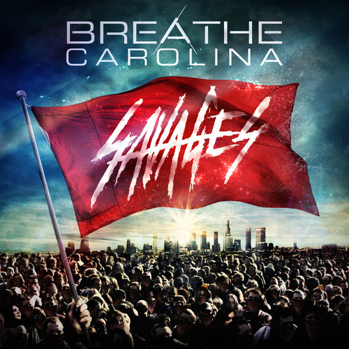 Savages von Breathe Carolina