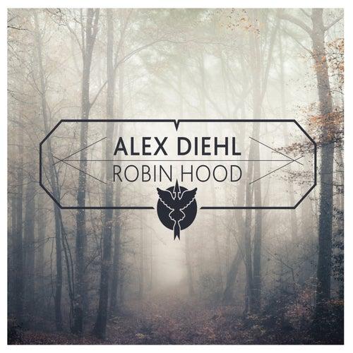 Robin Hood EP von Alex Diehl