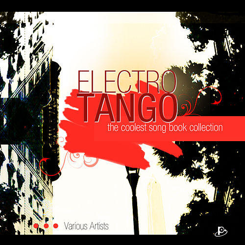 Electrotango 'The Best Coolest Songbook Collection' de Various Artists