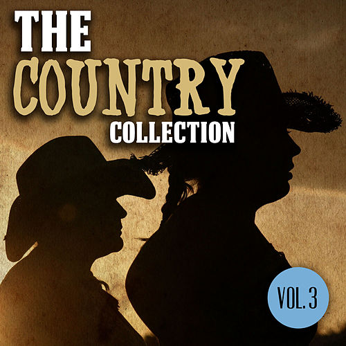 The Country Collection, Vol. 3 by Various Artists