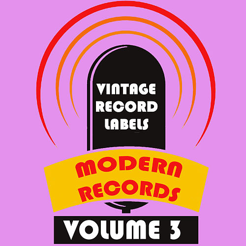 Vintage Record Labels: Modern Records, Vol. 3 de Various Artists