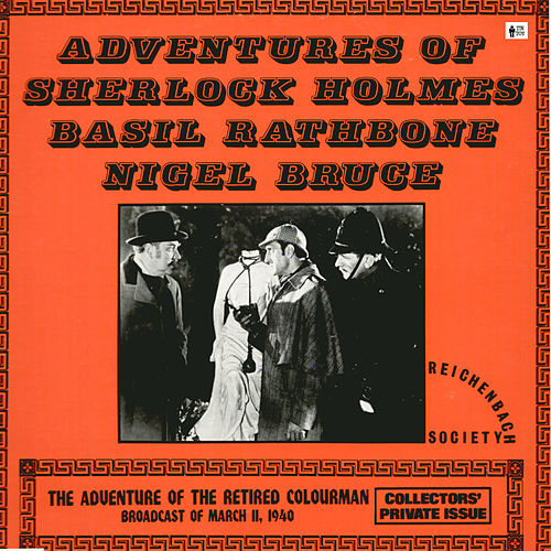 Sherlock Holmes - The Adventure of the Retired Colourman and the Case of the Accidental Murders by Basil Rathbone