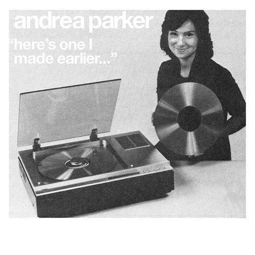 Here's One I Made Earlier! de Andrea Parker