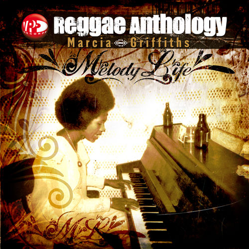 Reggae Anthology: Melody Life by Marcia Griffiths