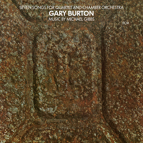 Seven Songs For Quartet And Chamber Orchestra de Gary Burton