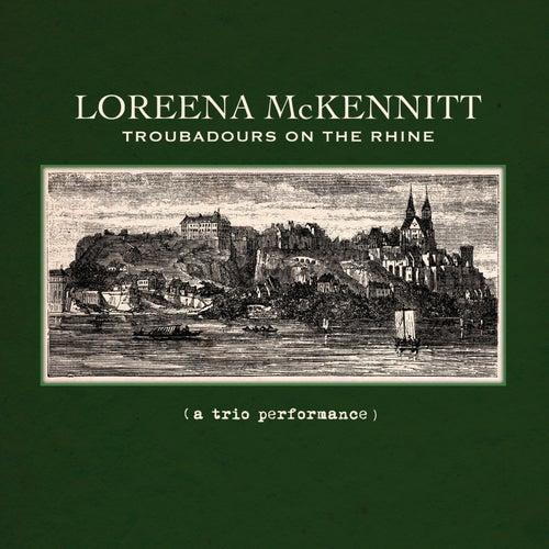 Troubadours On The Rhine by Loreena McKennitt