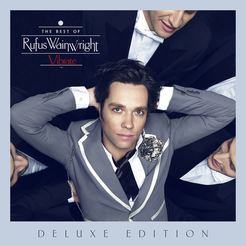 Vibrate: The Best Of (Deluxe Edition) de Rufus Wainwright