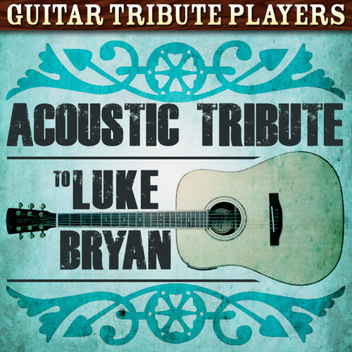 Acoustic Tribute to Luke Bryan de Guitar Tribute Players