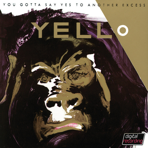 You Gotta Say Yes To Another Excess (Remastered) von Yello