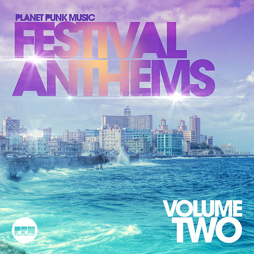 Festival Anthems, Vol. 2 von Various Artists