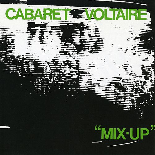 Mix-Up by Cabaret Voltaire