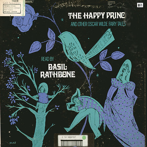 The Happy Prince and Other Oscar Wilde Fairy Tales by Basil Rathbone