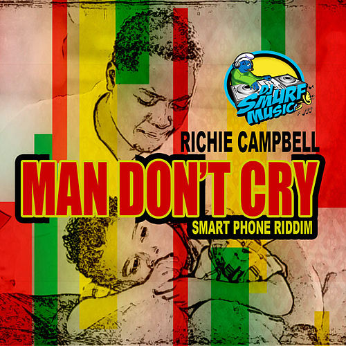 Man Don't Cry - Single de Richie Campbell