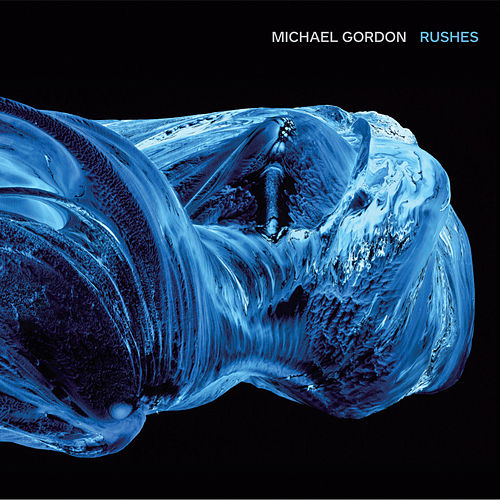 Michael Gordon: Rushes by Michael Gordon
