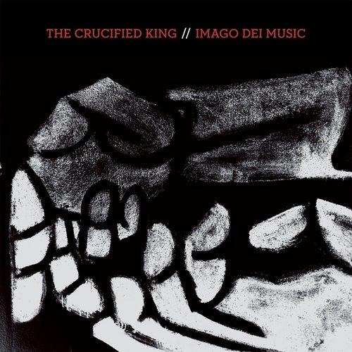 Crucified King de Imago Dei Music