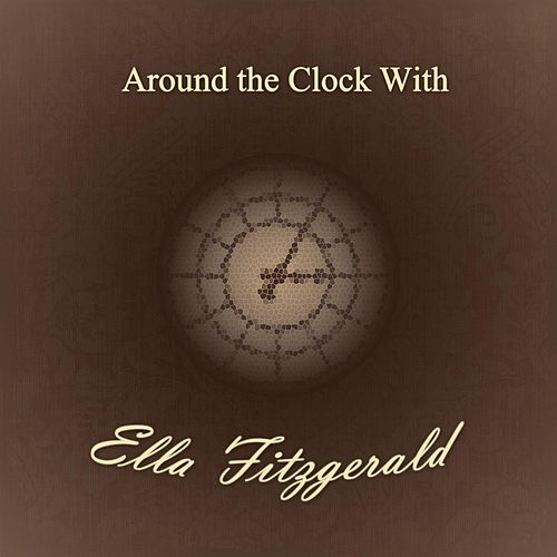 Around the Clock With von Ella Fitzgerald
