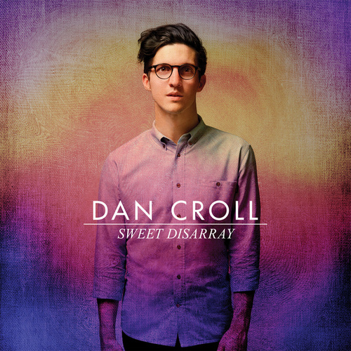 Sweet Disarray di Dan Croll