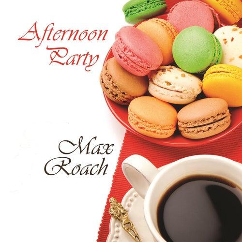 Afternoon Party de Max Roach