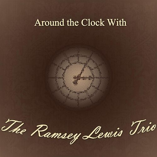 Around the Clock With by Ramsey Lewis