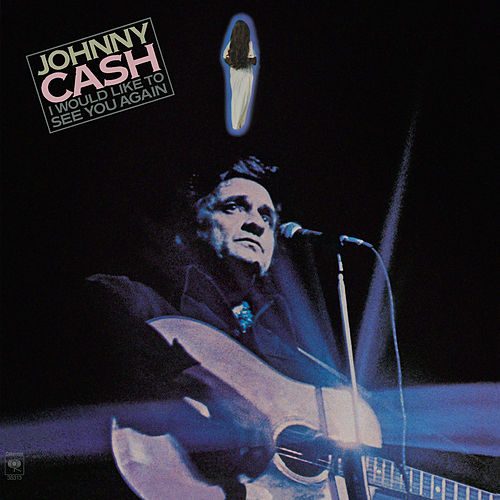 I Would Like to See You Again de Johnny Cash