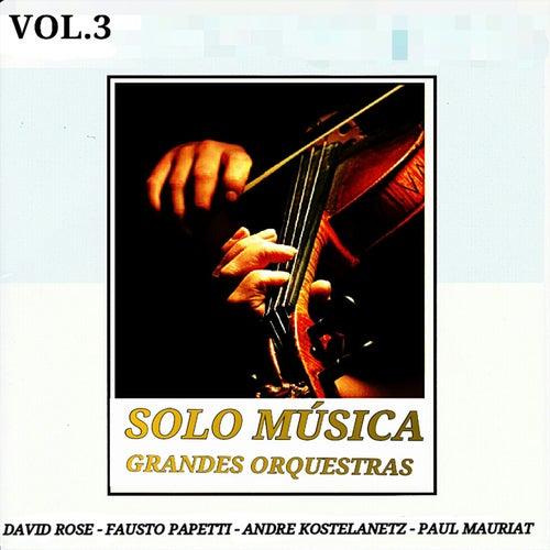 Grandes Orquestas: Solo Música Vol. 3 by Various Artists
