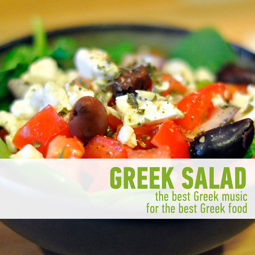 Greek Salad - The Best Greek Music for the Best Greek Food by Various Artists