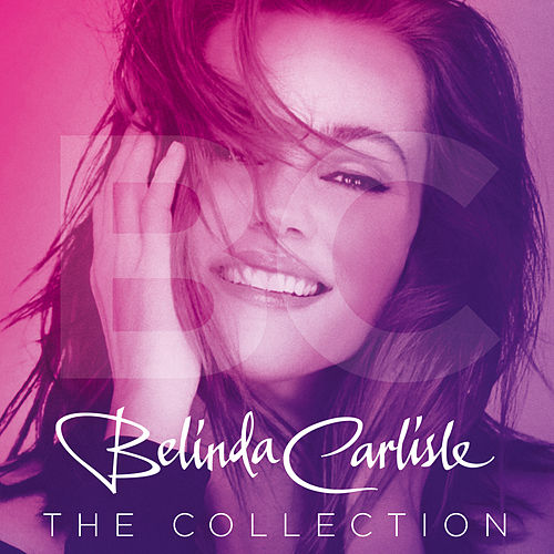 Belinda Carlisle - The Collection by Belinda Carlisle