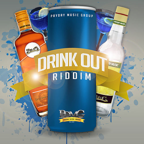Drink out Riddim by Various Artists