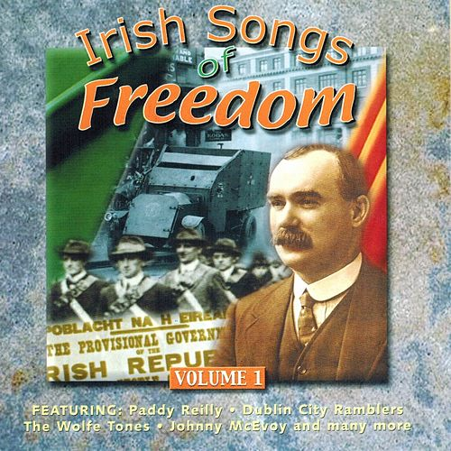 Irish Songs of Freedom, Vol. 1 by Various Artists