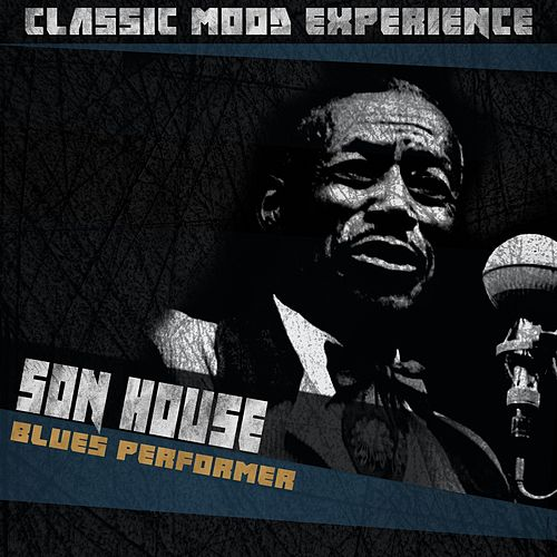 Blues Performer (Classic Mood Experience) de Son House