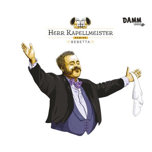 Herr Kapellmeister Remixe von Bebetta
