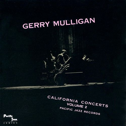 California Concerts by Gerry Mulligan