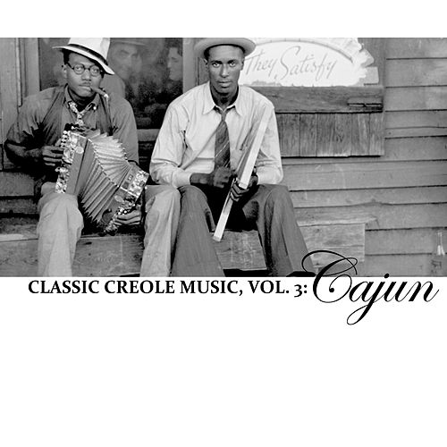 Classic Creole Music, Vol. 3: Cajun de Various Artists